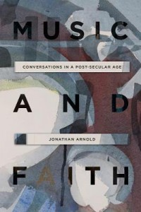 Music and Faith: Conversations in a Post-Secular Age