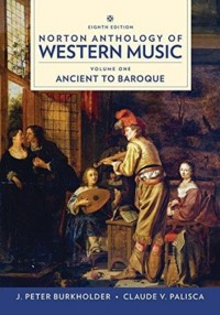 Norton Anthology of Western Music Volume One: Ancient to Baroque