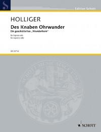 Holliger, H: Des Knaben Ohrwunder