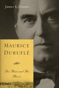 Duruflé: The Man and His Music