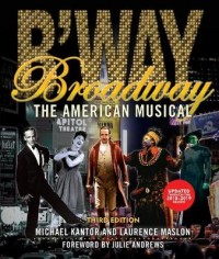 Broadway: The American Musical (Third Edition)