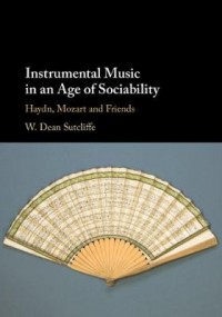 Instrumental Music in an Age of Sociability: Haydn, Mozart and Friends