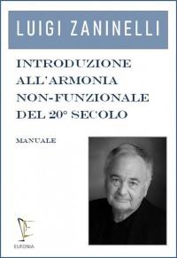 Luigi Zaninelli: Introduzione All'Armonia Non Funzionale