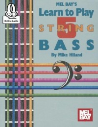 Mike Hiland: Learn to Play 5-String Bass