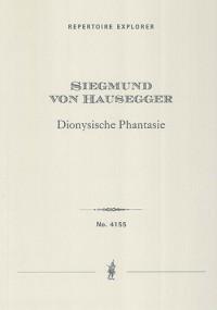 Hausegger, Siegmund von: Dionysische Phantasie: Symphonische Dichtung für grosses Orchester