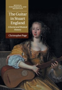 The Guitar in Stuart England: A Social and Musical History