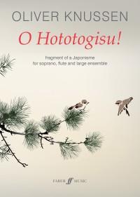 Oliver Knussen: O Hototogisu!