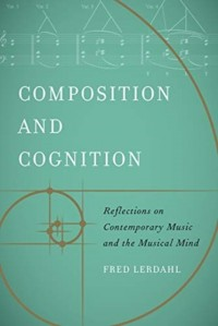 Composition and Cognition: Reflections on Contemporary Music and the Musical Mind