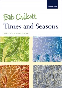 Bob Chilcott: Times and Seasons (8 Songs for Upper Voices)