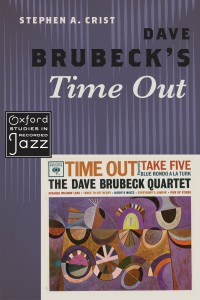 Dave Brubeck's Time Out (Oxford Studies in Recorded Jazz)