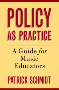 Policy as Practice: A Guide for Music Educators