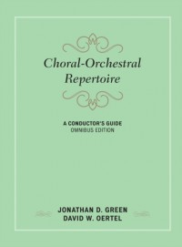 Choral-Orchestral Repertoire: A Conductor's Guide (Omnibus Edition)