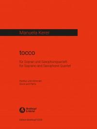 Manuela Kerer: tocco for Soprano and Saxophone Quartet