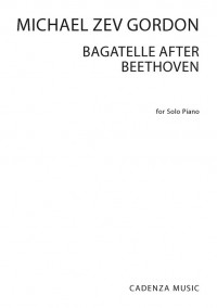 Michael Zev Gordon: Bagatelle after Beethoven