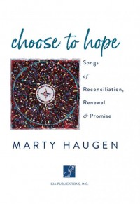 Marty Haugen: Choose To Hope