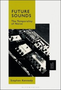 Future Sounds: The Temporality of Noise