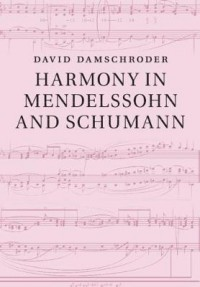 Harmony in Mendelssohn and Schumann