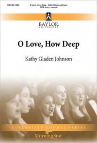 Kathy Gladen Johnson: O Love, How Deep