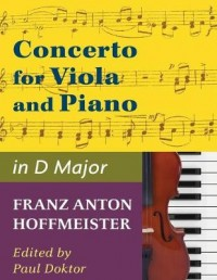 Hoffmeister, Franz Anton - Concerto in D Major - Viola and Piano - by Paul Doktor - International