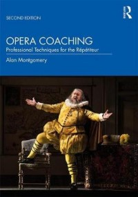 Opera Coaching: Professional Techniques for the Repetiteur (2nd Edition)