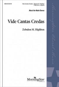 Zebulon M. Highben: Vide Cantas Credas