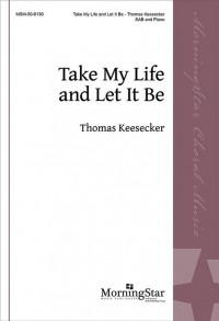 Thomas Keesecker_Francis R. Havergal: Take My Life and Let It Be