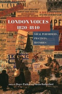 London Voices, 1820-1840: Vocal Performers, Practices, Histories