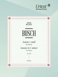 Adolf Busch: Sonata in C minor for Piano Op. 25