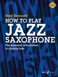 Ned Bennett: How To Play Jazz Saxophone