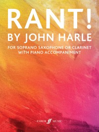 John Harle: RANT! for Soprano Saxophone or Clarinet with Piano