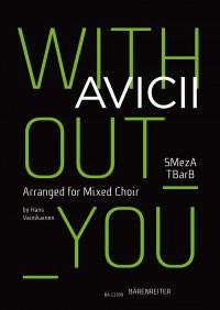 Avicii: Without you for mixed choir (SMezATBarB)