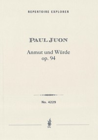 Juon, Paul: Anmut und Würde Op.94, Suite for orchestra