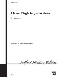 Draw Nigh to Jerusalem SATB