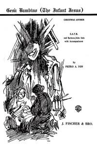 Pietro A. Yon: Gesu Bambino (The Infant Jesus) SATB & Baritone/Alto Solo