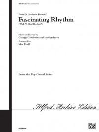 George Gershwin: Fascinating Rhythm SATB