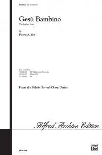 Pietro A. Yon: Gesu Bambino (The Infant Jesus) SAB (E-L)
