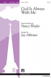 Nancy Wieder: God Is Always with Me SATB (with Opt. Soloists)