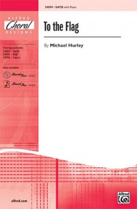 Michael Hurley: To the Flag SATB