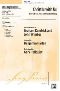 Graham Kendrick/John Wimber: Christ Is with Us SATB