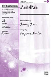 Jeremy Jones: A Spiritual Psalm SATB