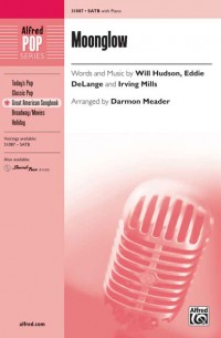 Eddie DeLange/Will Hudson/Irving Mills: Moonglow SATB