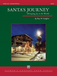"Roy W. Kaighin: Santa's Journey (Bringing ""Joy to the World"")"