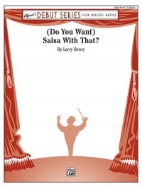 Larry Henry: (Do You Want) Salsa with That?