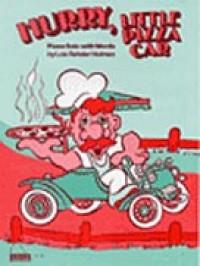 Lois Rehder Holmes: Hurry, Little Pizza Car