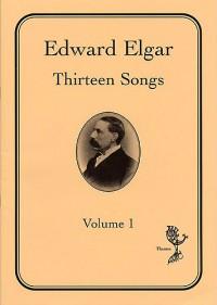 Edward Elgar: Thirteen Songs Volume 1