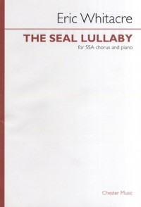 Eric Whitacre: The Seal Lullaby - SSA