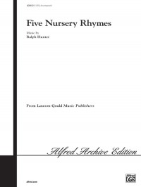 Ralph Hunter: Five Nursery Rhymes SATB