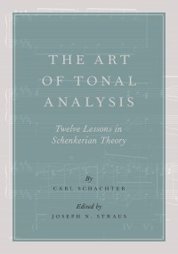The Art of Tonal Analysis: Twelve Lessons in Schenkerian Theory