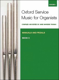 Marsden Thomas: Oxford Service Music for Organ: Manuals and Pedals, Book 3