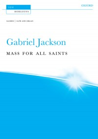 Gabriel Jackson: Mass for All Saints
